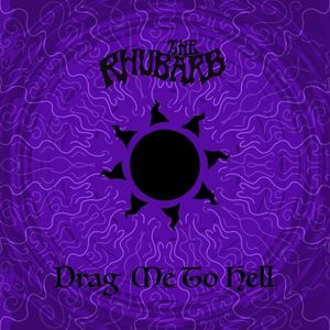 The Rhubarb - Drag Me To Hell
