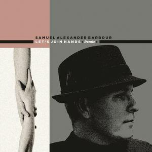 Sam Barbour - Let's Join Hands (Rafferty/Richardson Remix)