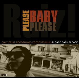 Ruiz! - Please Baby, Please