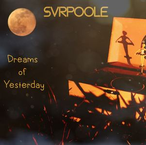SVRPoole - Dreams of Yesterday