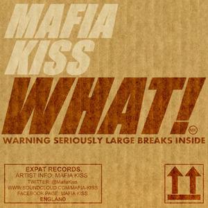 Mafia Kiss - WHAT!