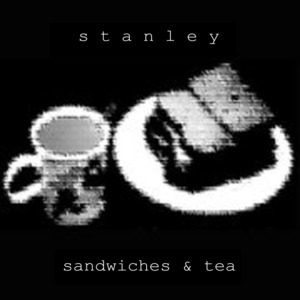Stanley - Sandwiches & Tea (single release)