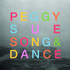 Peggy Sue - Song & Dance