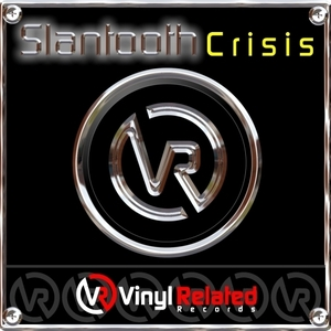 Slantooth - Crisis (By Slantooth)
