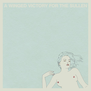 A Winged Victory For The Sullen - A Winged Victory For The Sullen- Steep Hills Of Vicodin