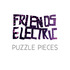 Friends Electric - Puzzle Pieces