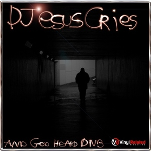 DJesuscries - And God Heard DNB (By DJesuscries)
