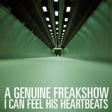 A Genuine Freakshow - I Can Feel his Heartbeats