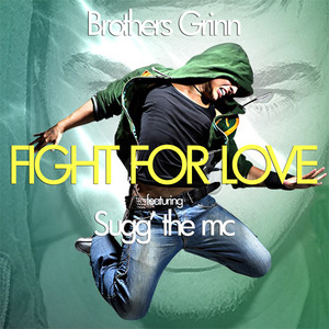 Brothers Grinn - Fight For Love (Featuring Sugg' the mc)