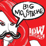 The Lowriders - Big Moustache