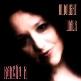 Kareña K - MIDNIGHT WALK