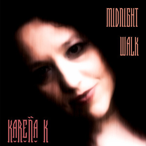 Kareña K - MIDNIGHT WALK