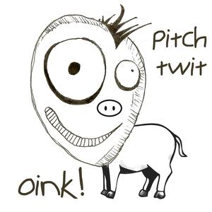 Pitch Twit - Oink
