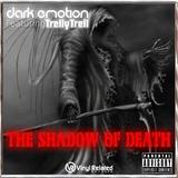 Dark Emotion - The Shadow Of Death (Feat Trelly Trell)