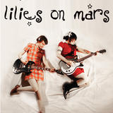 Lilies On Mars - Lilies On Mars 'Crabs'