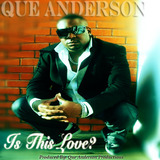 Que Anderson - Is This Love