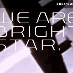 we are brightstar - Destroyer
