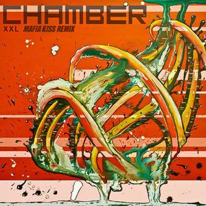 Mafia Kiss - Chamber - 'XXL (Mafia Kiss Remix)'
