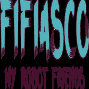 fifiasco - My Robot Friends