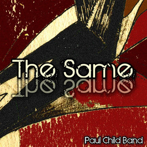 Paul Child Band - The Same