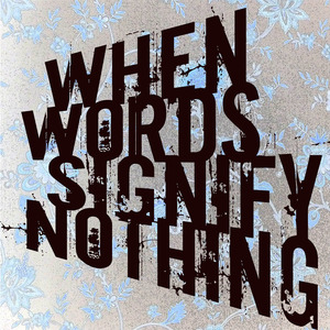 The Death Notes - When Words Signify Nothing