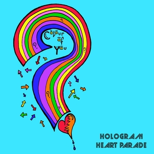 Hologram Heart Parade - Colour Of You