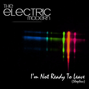 The Electric Modern - I'm not ready to leave (Sleepless)