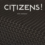 Cooperative Music - Citizens! - True Romance