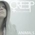 CREEP - Animals (feat Holly Miranda)