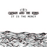 Captain and the Kings - It is the Mercy