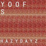 YOOFS - HAZY DAYZ