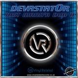 Devastat0r - Just Wann' a Dub U (By Devastat0r)