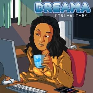 Dreama - CTRL+ALT+DEL