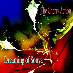 The Cherry Action - Dreaming Of Sonya