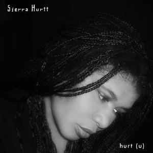 Sierra Hurtt - Hurt (u)