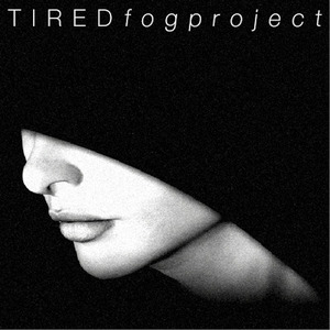 FOG project - Tired