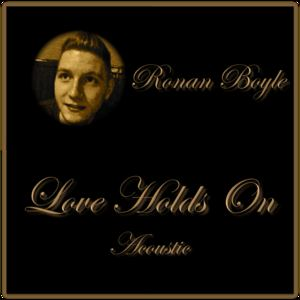 Ronan Boyle - Love Holds On (Acoustic Piano Version)