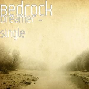 Bedrock - Dreamer