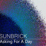 Sunbrick - Asking for a day