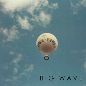 Big Wave - Another Year Or Two by Big Wave