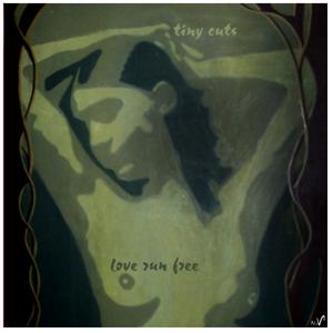 tiny cuts - Love Run Free