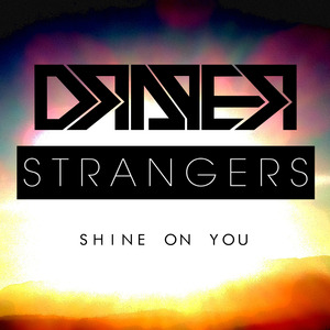 [Strangers] - SHINE ON YOU (DRAPER REMIX)
