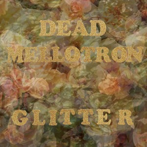 Dead Mellotron - Making Up