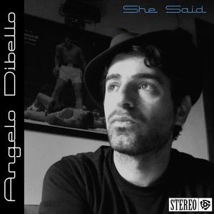 Angelo Dibello - She Said