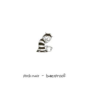 Pitch Twit - Bulletproof Feat. J-Dog (Original Mix)