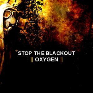 Stop The Blackout - Oxygen