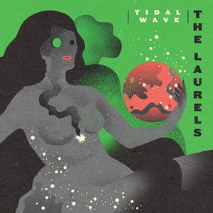 The Laurels - Tidal Wave