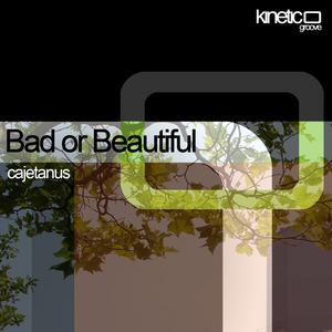 Kinetic Groove - Cajetanus - Bad or Beautiful