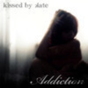 Kissed By Kate - Addiction