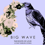Big Wave - Blissed Out by Big Wave